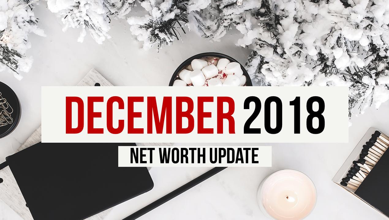 Net Worth Update December 2018